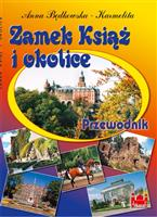 Książ Castle and surroundings. Guidebook.
