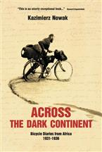 Across The Dark Continent. Bicycle Diaries from Africa 1931-1939.