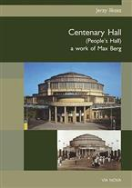 Centenary Hall (People's Hall) a work of Max Berg. Przewodnik