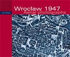 Wrocław 1947. Aerial Photographs . Album