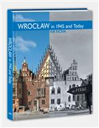 Wrocław in 1945 and Today. Album