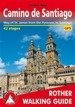 Camino de Santiago: way of James from the Pyrenees to Santiago. Przewodnik trekingowy