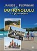 Do Honolulu i z powrotem.