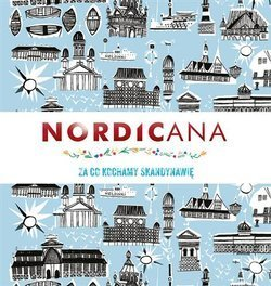 Nordicana. Za co kochamy Skandynawię.